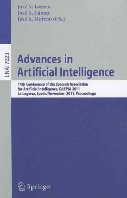 Advances in Artificial Intelligence: 14th Conference of the Spanish Association for Artificial Intelligence, CAEP... (Paperback)