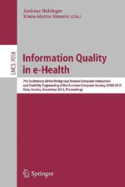 Information Quality in e-Health: 7th Conference of the Workgroup Human-Computer Interaction and Usability Enginee... (Paperback)