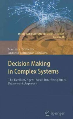 Decision Making in Complex Systems: The DeciMas Agent-Based Interdisciplinary Framework Approach (Hardcover)