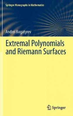 Extremal Polynomials and Riemann Surfaces (Hardcover)