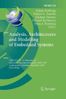 Analysis, Architectures and Modelling of Embedded Systems: Third Ifip Tc 10 International Embedded Systems Sympos... (Paperback)
