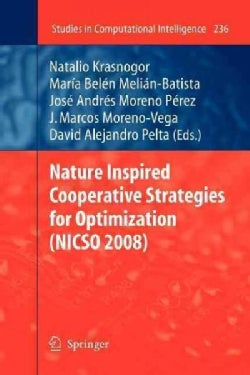 Nature Inspired Cooperative Strategies for Optimization (Nicso 2008) (Paperback)