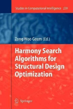 Harmony Search Algorithms for Structural Design Optimization (Paperback)
