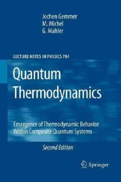 Quantum Thermodynamics: Emergence of Thermodynamic Behavior Within Composite Quantum Systems (Paperback)