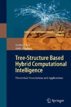 Tree-structure Based Hybrid Computational Intelligence: Theoretical Foundations and Applications (Paperback)