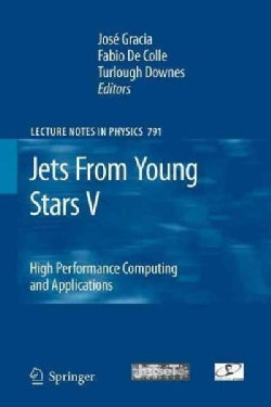 Jets from Young Stars V: High Performance Computing and Applications (Paperback)