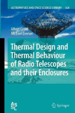 Thermal Design and Thermal Behaviour of Radio Telescopes and Their Enclosures (Paperback)