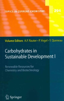 Carbohydrates in Sustainable Development I: Renewable Resources for Chemistry and Biotechnology (Paperback)