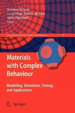 Materials With Complex Behaviour: Modelling, Simulation, Testing, and Applications (Paperback)