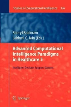 Advanced Computational Intelligence Paradigms in Healthcare 5: Intelligent Decision Support Systems (Paperback)