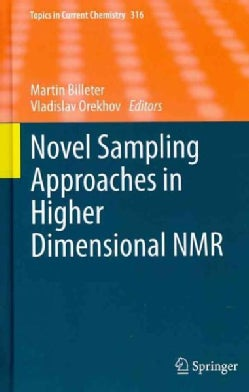 Novel Sampling Approaches in Higher Dimensional NMR (Hardcover)