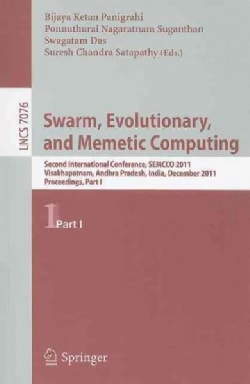 Swarm, Evolutionary, and Memetic Computing: Second International Conference, Semcco 2011, Visakhapatnam, India, D... (Paperback)