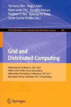 Grid and Distributed Computing: International Conferences, GDC 2011, Held As Part of the Future Generation Inform... (Paperback)