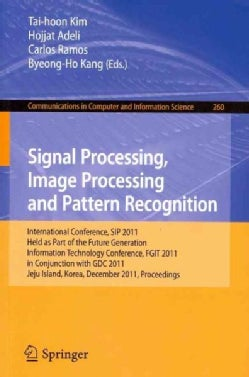 Signal Processing, Image Processing and Pattern Recognition: International Conferences, SIP 2011, Held As Part of... (Paperback)