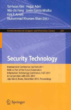 Security Technology: International Conference, SecTech 2011, Held As Part of the Future Generation Information Te... (Paperback)