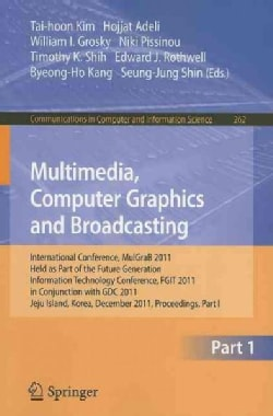 Multimedia, Computer Graphics and Broadcasting: International Conference, Mulgrab 2011, Held As Part of the Futur... (Paperback)