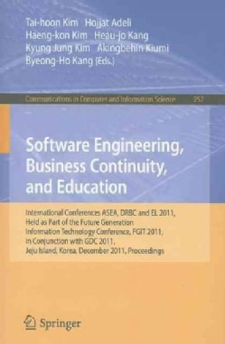 Software Engineering, Business Continuity, and Education: International Conferences, ASEA, DRBC and EL 2011, Held... (Paperback)