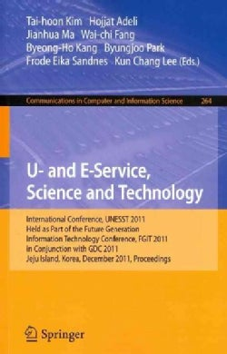 U- and E- Service, Science and Technology: International Conference, UNESST 2011, Held As Part of the Future Gene... (Paperback)