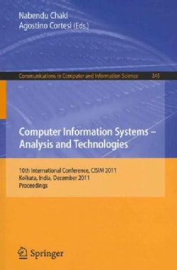 Computer Information Systems: Analysis and Technologies: 10th International Conference, CISIM 2011 Kolkata, India... (Paperback)