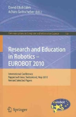 Research and Education in Robotics - EUROBOT 2010: International Conference, Rapperswil-Jona, Switzerland, May 27... (Paperback)