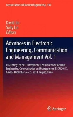 Advances in Electronic Engineering, Communication and Management: Proceedings of 2011 International Conference on... (Hardcover)