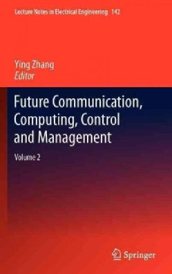 Future Communication, Computing, Control and Management (Hardcover)