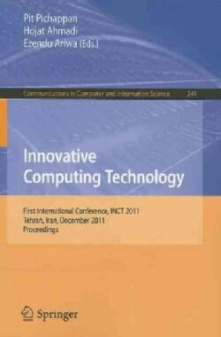 Innovative Computing Technology: First International Conference, INCT 2011, Tehran, Iran, December 13-15, 2011, P... (Paperback)