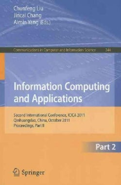 Information Computing and Applications: Second International Conference, ICICA 2011: Qinhuangdao, China, October ... (Paperback)