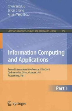 Information Computing and Applications: Second International Conference,ICICA 2011, Qinhuangdao, China, October 2... (Paperback)