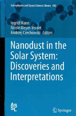 Nanodust in the Solar System: Discoveries and Interpretations (Hardcover)