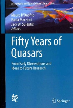 Fifty Years of Quasars: From Early Observations and Ideas to Future Research (Hardcover)