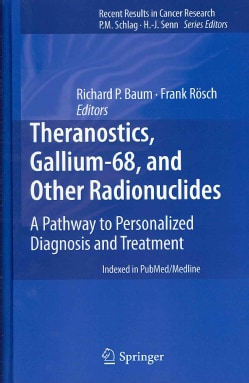 Theranostics, Gallium-68, and Other Radionuclides: A Pathway to Personalized Diagnosis and Treatment (Hardcover)