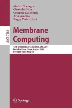 Membrane Computing: 12th International Conference, Cmc 2011, Fontainebleau, France, August 23-26, 2011, Revised S... (Paperback)