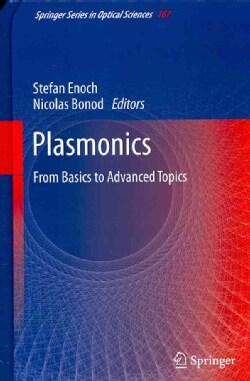 Plasmonics: From Basics to Advanced Topics (Hardcover)