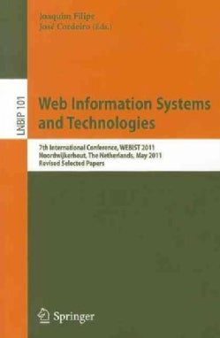 Web Information Systems and Technologies: 7th International Conference, WEBIST 2011, Noordwijkerhout, The Netherl... (Paperback)