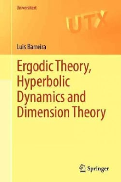 Ergodic Theory, Hyperbolic Dynamics and Dimension Theory (Paperback)