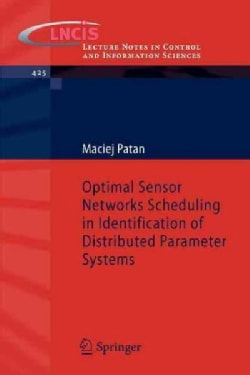 Optimal Sensor Networks Scheduling in Identification of Distributed Parameter Systems (Paperback)
