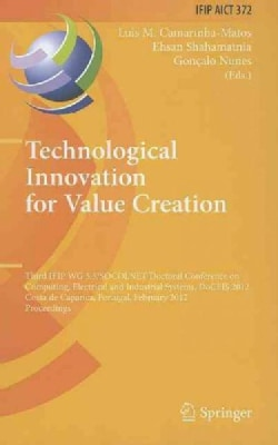 Technological Innovation for Value Creation: Third IFIP WG 5.5/SOCOLNET Doctoral Conference on Computing, Electri... (Hardcover)