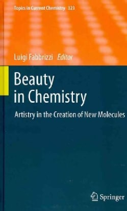 Beauty in Chemistry: Artistry in the Creation of New Molecules (Hardcover)