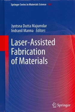 Laser-Assisted Fabrication of Materials (Hardcover)