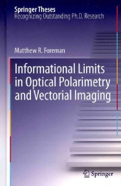 Informational Limits in Optical Polarimetry and Vectorial Imaging (Hardcover)