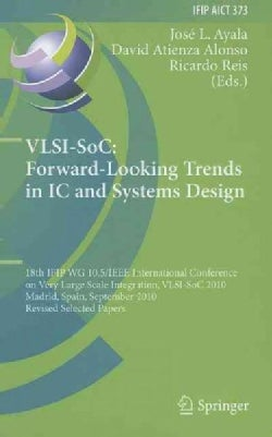 VLSI-SoC: Forward-Looking Trends in IC and Systems Design: 18th IFIP WG 10.5/IEEE International Conference on Ver... (Hardcover)