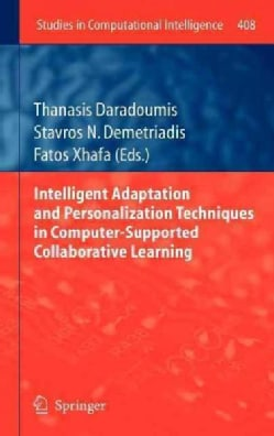 Intelligent Adaptation and Personalization Techniques in Computer-supported Collaborative Learning (Hardcover)