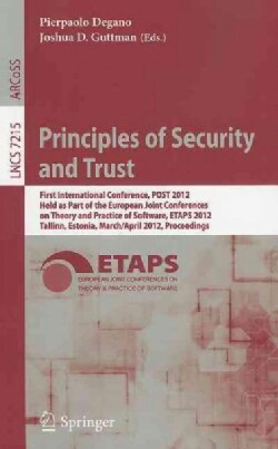 Principles of Security and Trust: First International Conference, POST 2012, Held as Part of the European Joint C... (Paperback)