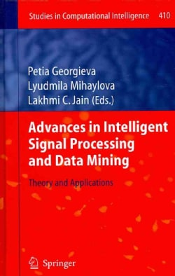 Advances in Intelligent Signal Processing and Data Mining: Theory and Applications (Hardcover)