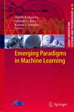 Emerging Paradigms in Machine Learning (Hardcover)