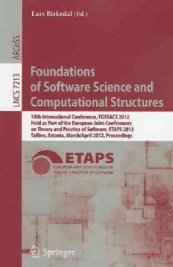 Foundations of Software Science and Computational Structures: 15th International Conference, FOSSACS 2012, Held a... (Paperback)
