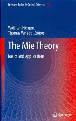 The Mie Theory: Basics and Applications (Hardcover)