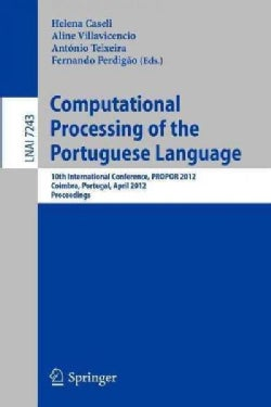 Computational Processing of the Portuguese Language: 10th International Conference, PROPOR 2012, Coimbra Portugal... (Paperback)