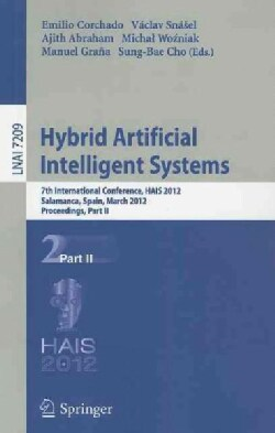 Hybrid Artificial Intelligent Systems: 7th International Conference, HAIS 2012, Salamanca, Spain, March 28-30th, ... (Paperback)